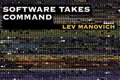 Software takes command, Lev Manovich